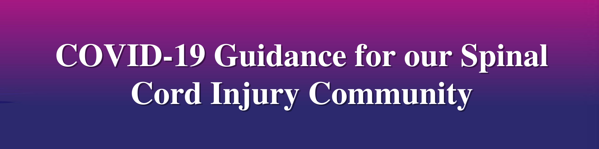 Covid-19 Guidance for our Spinal Cord Injury Community
